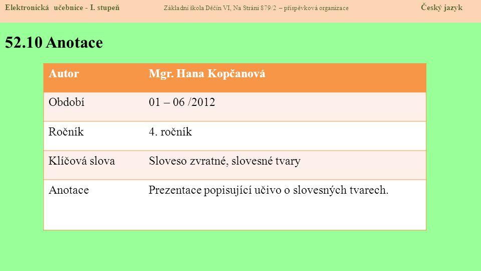 52.10 Anotace Autor Mgr. Hana Kopčanová Období 01 – 06 /2012 Ročník