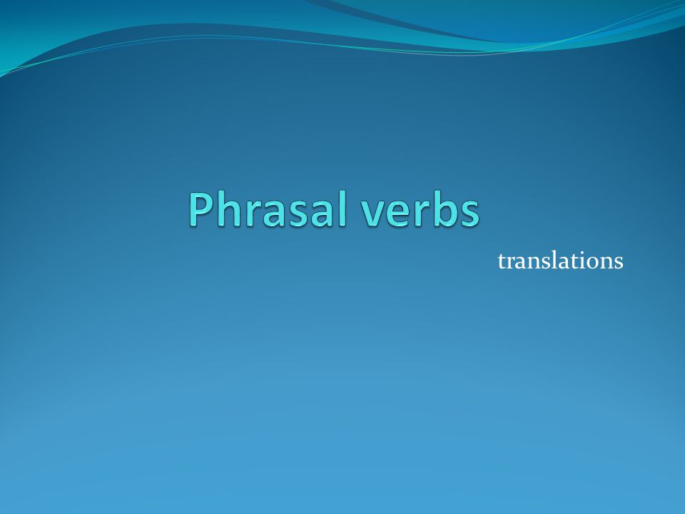Phrasal verbs translations
