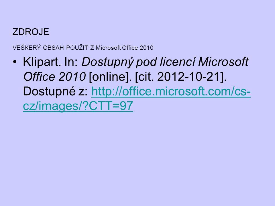 ZDROJE VEŠKERÝ OBSAH POUŽIT Z Microsoft Office 2010.