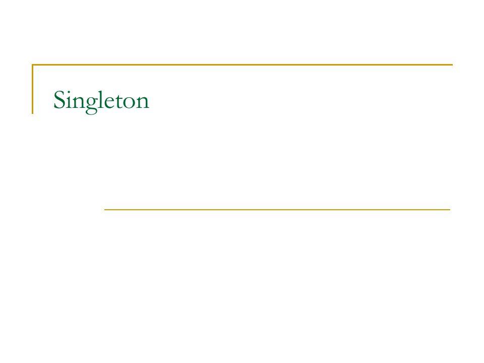 Singleton 1 1