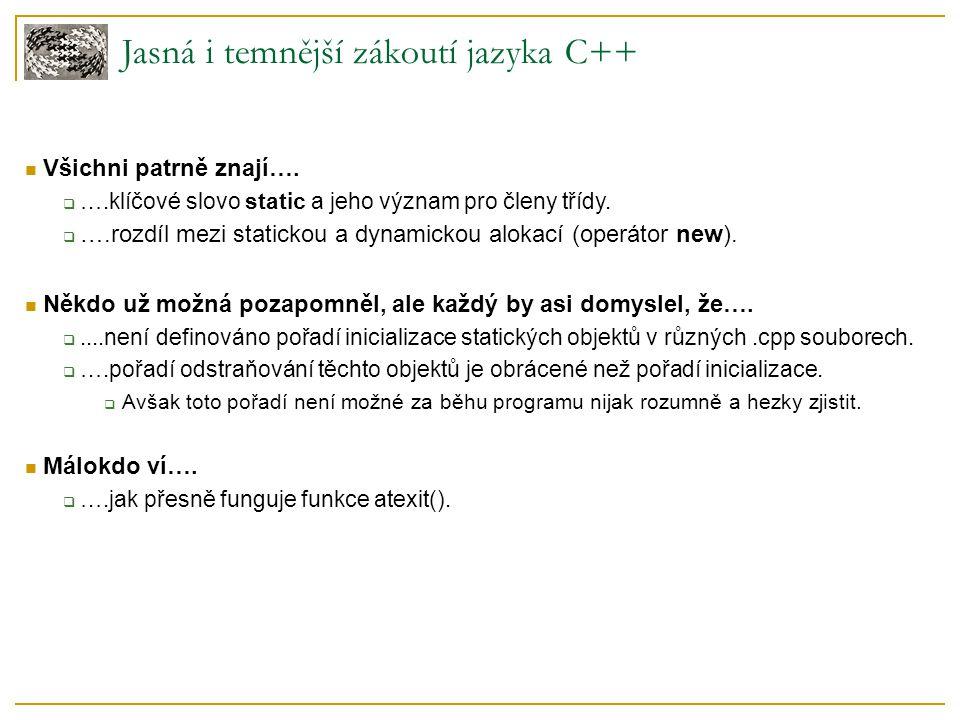Jasná i temnější zákoutí jazyka C++