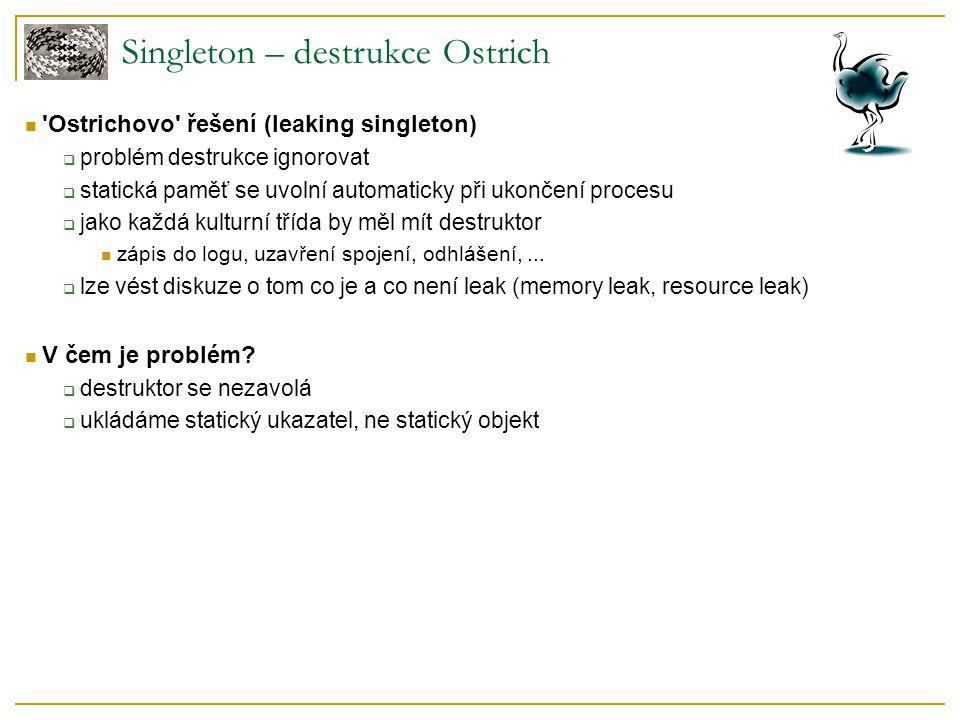 Singleton – destrukce Ostrich
