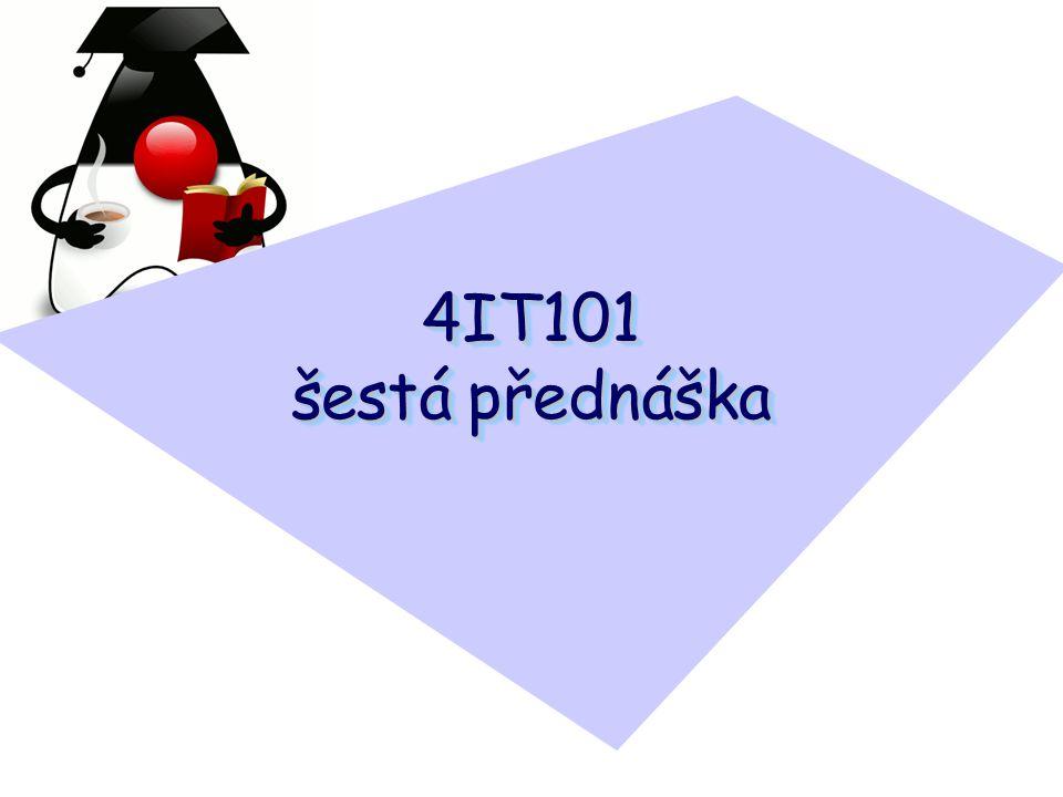4IT101 šestá přednáška