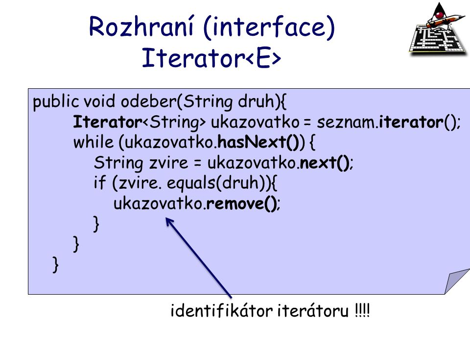 Rozhraní (interface) Iterator<E>