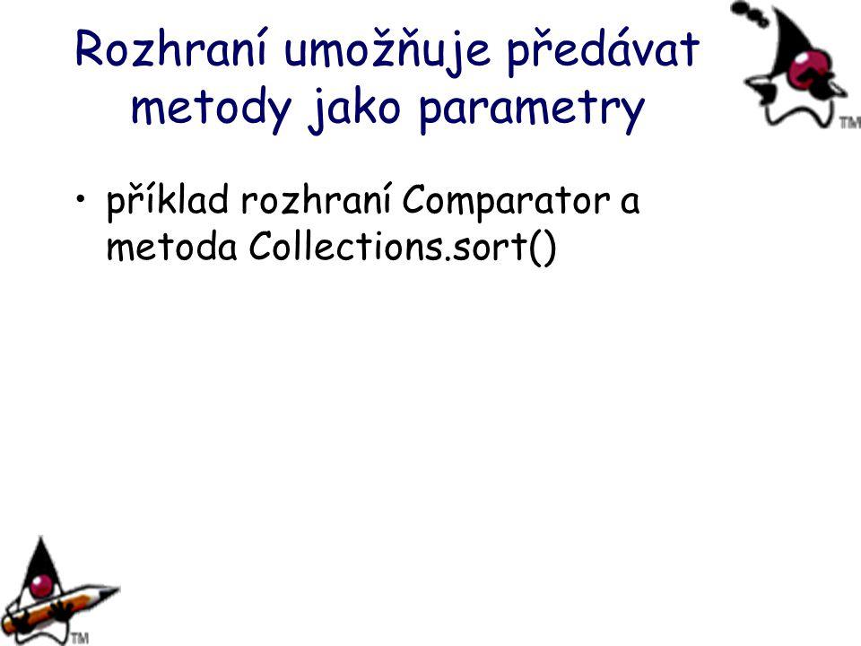 Rozhraní umožňuje předávat metody jako parametry