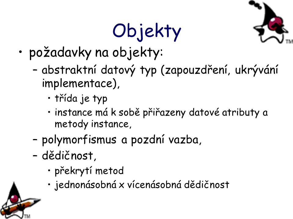 Objekty požadavky na objekty: