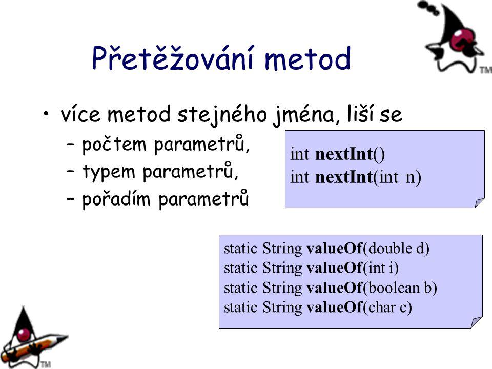 Přetěžování metod více metod stejného jména, liší se počtem parametrů,