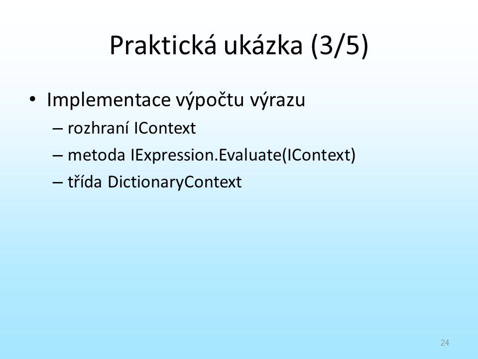 Praktická ukázka (3/5) Implementace výpočtu výrazu rozhraní IContext