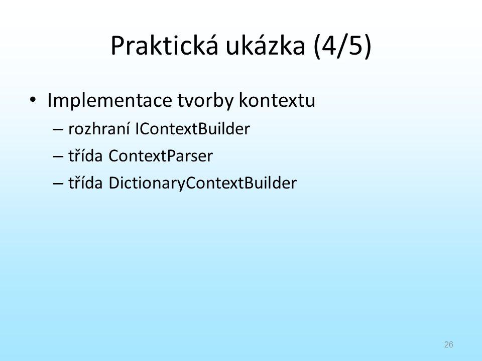 Praktická ukázka (4/5) Implementace tvorby kontextu