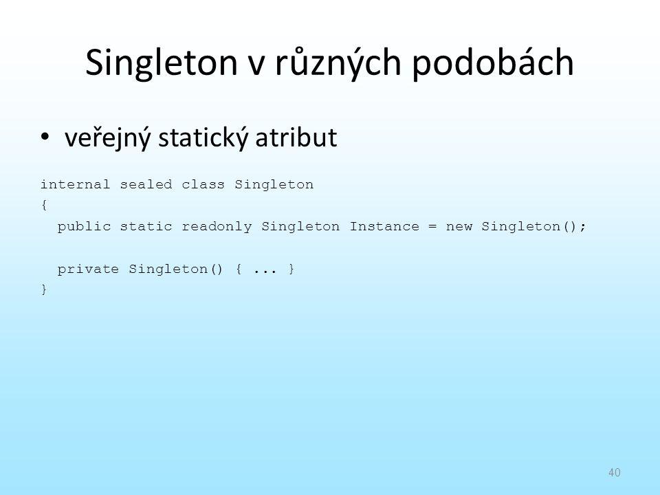 Singleton v různých podobách