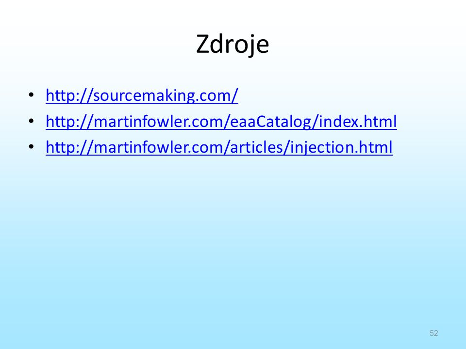 Zdroje http://sourcemaking.com/