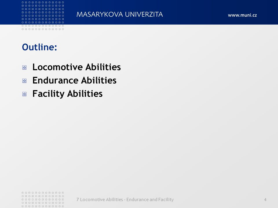 Outline: Locomotive Abilities Endurance Abilities Facility Abilities