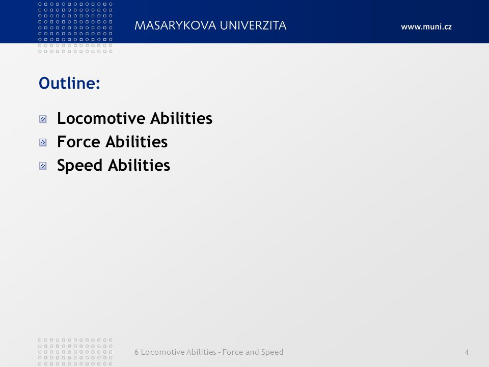 Outline: Locomotive Abilities Force Abilities Speed Abilities