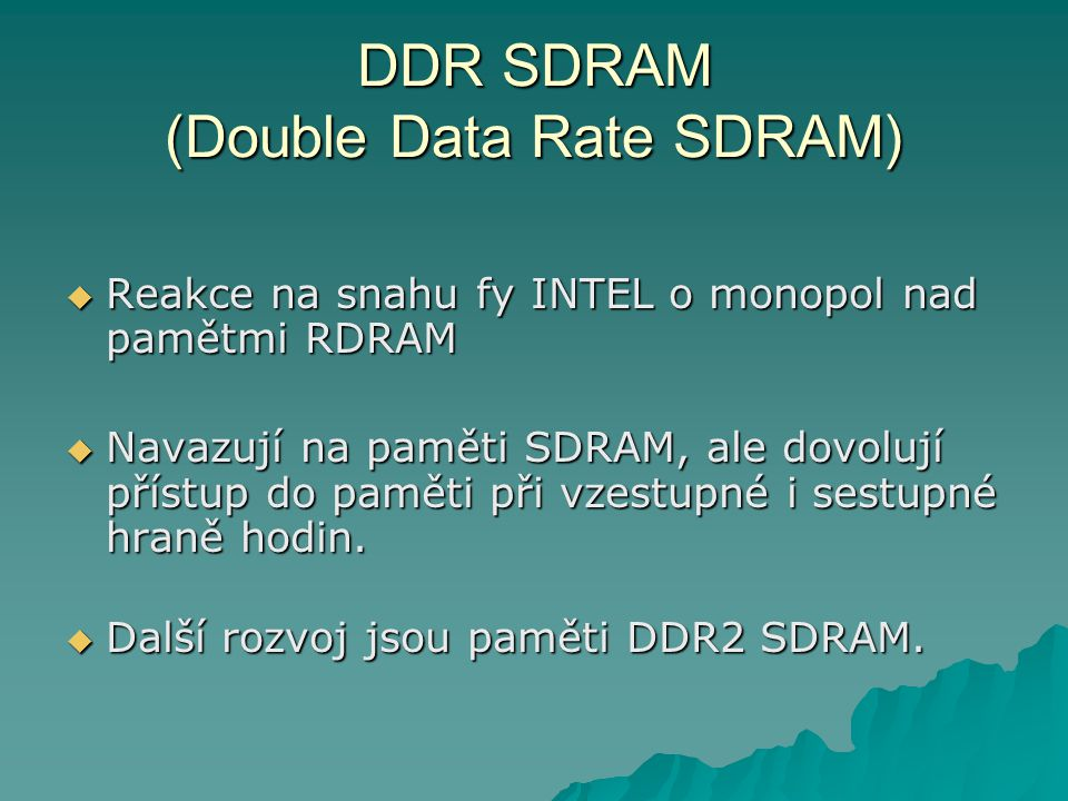 DDR SDRAM (Double Data Rate SDRAM)