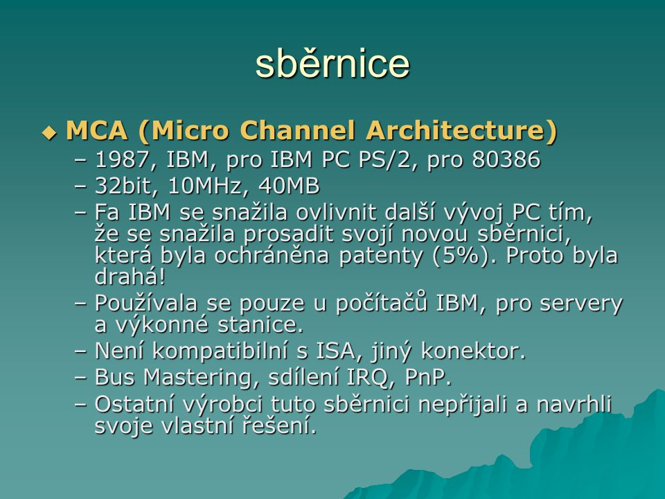 sběrnice MCA (Micro Channel Architecture)