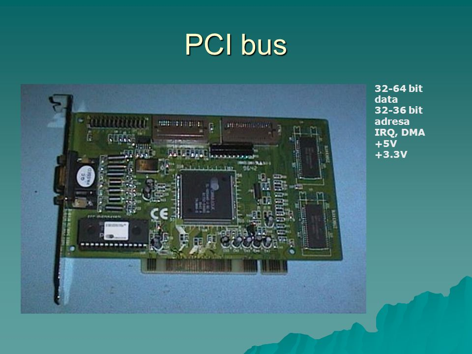 PCI bus bit data bit adresa IRQ, DMA +5V +3.3V