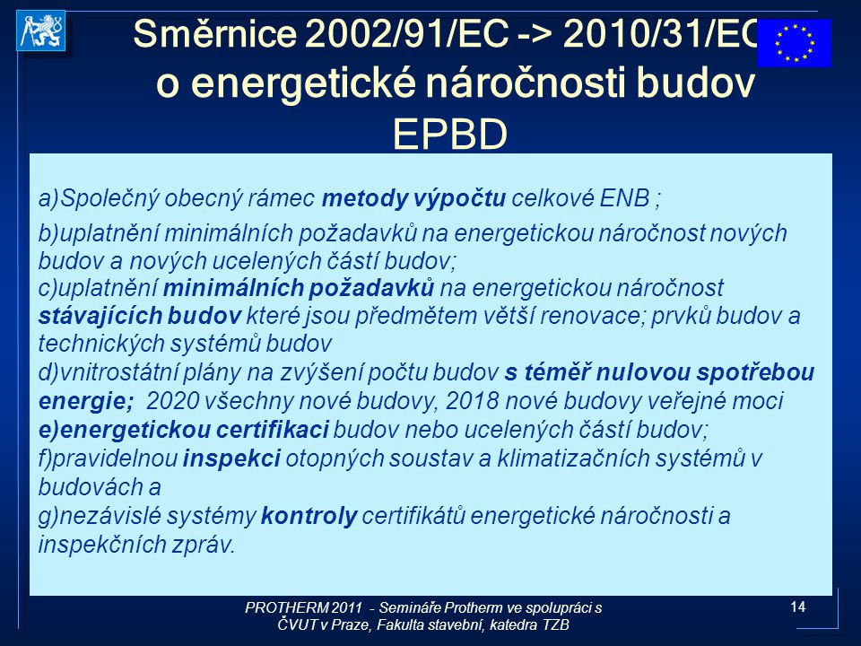 Směrnice 2002/91/EC -> 2010/31/EC o energetické náročnosti budov EPBD