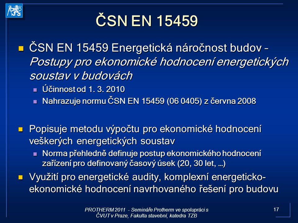 ČSN EN 15459 ČSN EN 15459 Energetická náročnost budov – Postupy pro ekonomické hodnocení energetických soustav v budovách.
