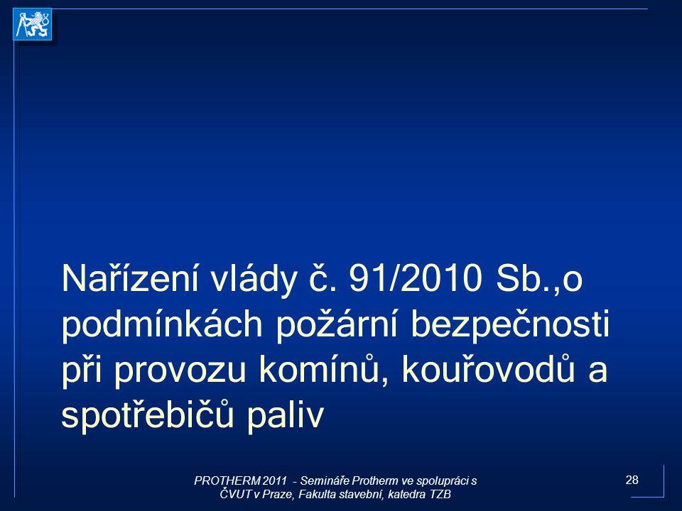 Nařízení vlády č. 91/2010 Sb.,o podmínkách požární bezpečnosti při provozu komínů, kouřovodů a spotřebičů paliv