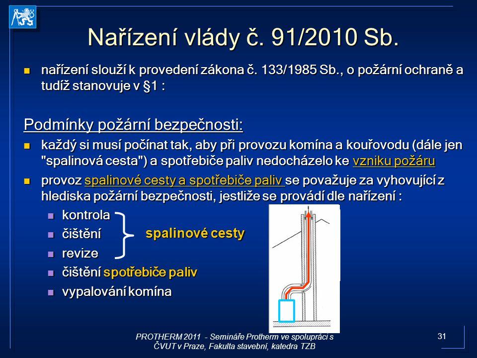 Nařízení vlády č. 91/2010 Sb. Podmínky požární bezpečnosti: