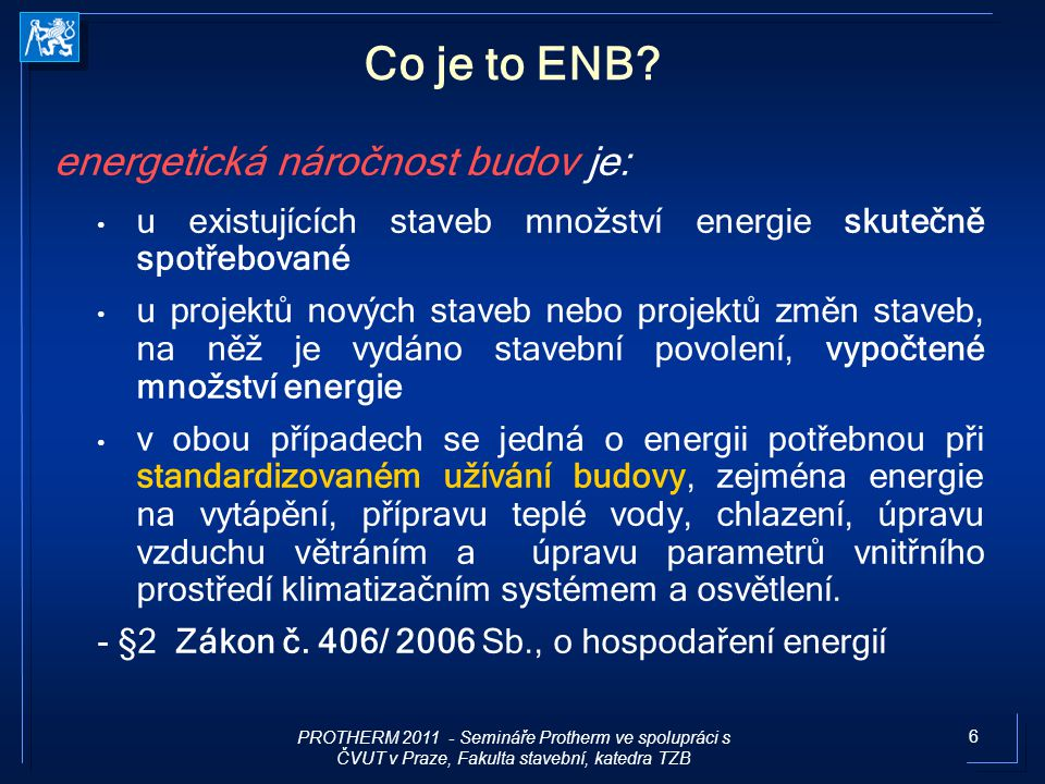 Co je to ENB energetická náročnost budov je: