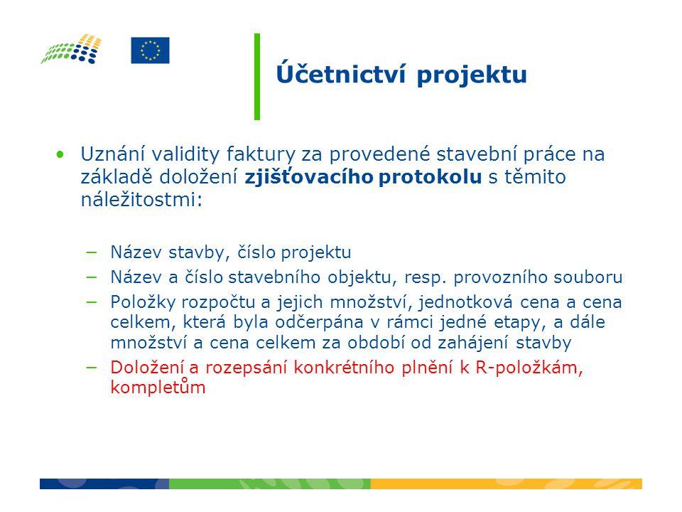 Účetnictví projektu Uznání validity faktury za provedené stavební práce na základě doložení zjišťovacího protokolu s těmito náležitostmi: