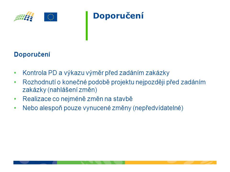 Doporučení Doporučení Kontrola PD a výkazu výměr před zadáním zakázky