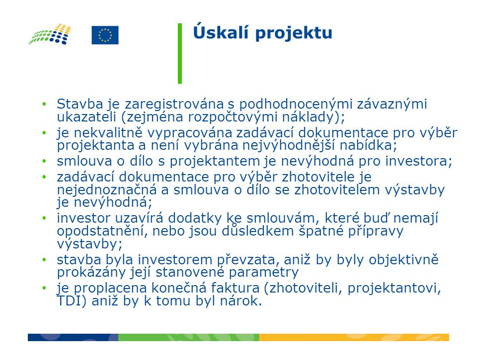 Úskalí projektu Stavba je zaregistrována s podhodnocenými závaznými ukazateli (zejména rozpočtovými náklady);