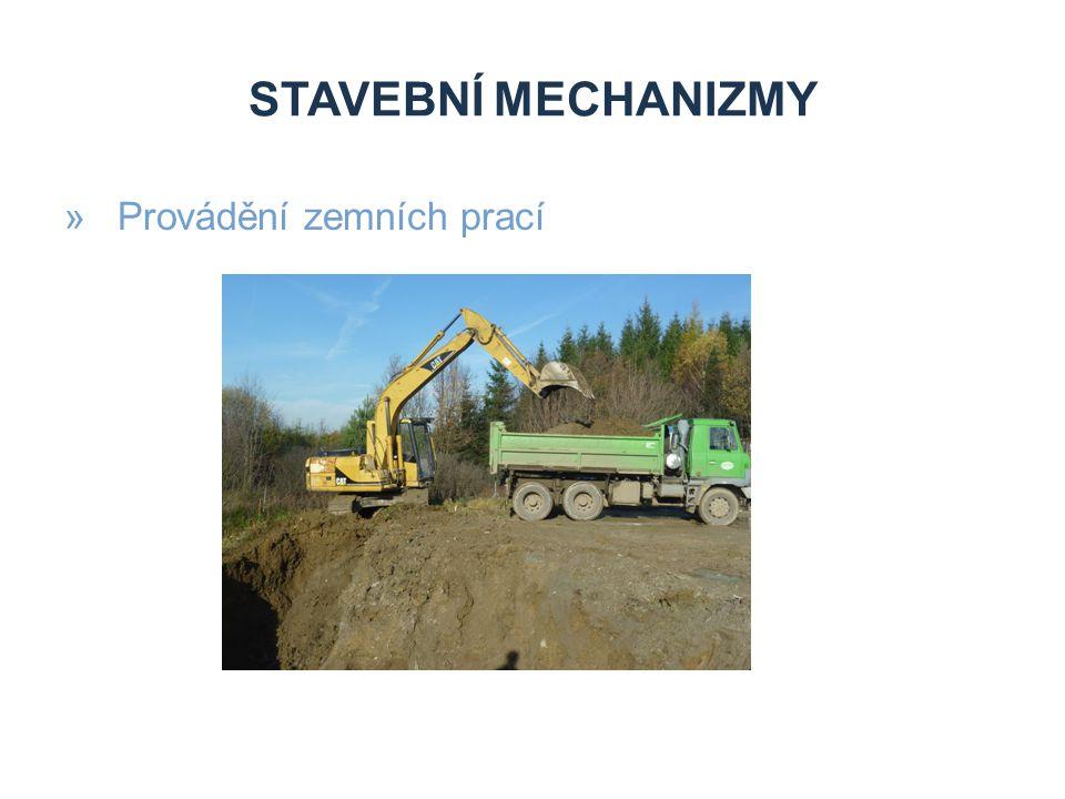 STAVEBNÍ MECHANIZMY Provádění zemních prací