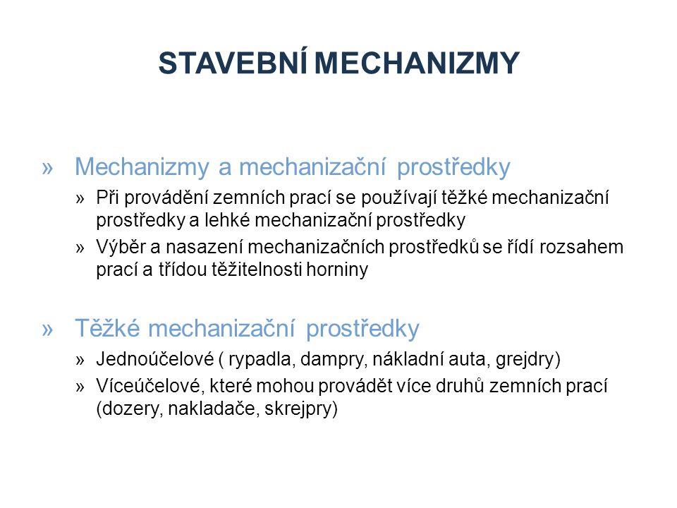 STAVEBNÍ MECHANIZMY Mechanizmy a mechanizační prostředky
