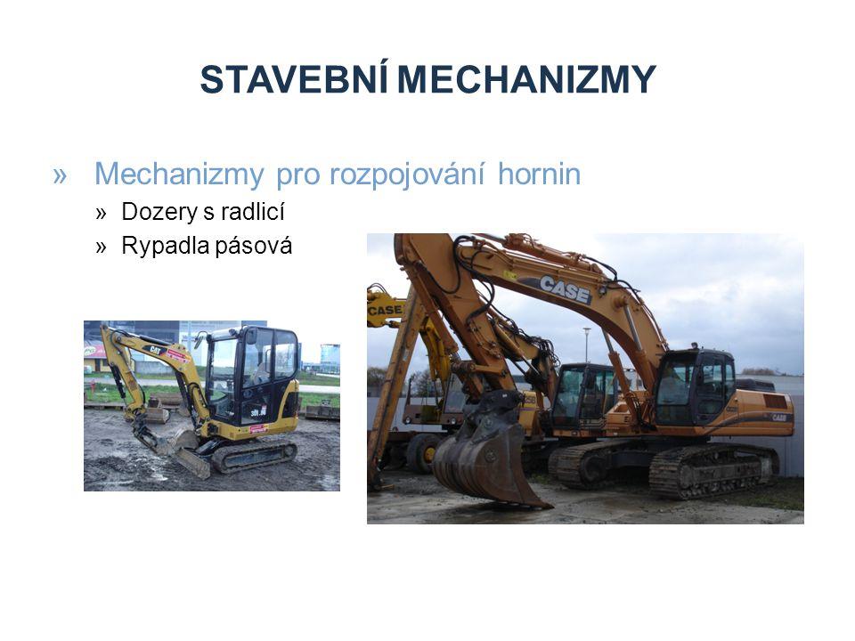 STAVEBNÍ MECHANIZMY Mechanizmy pro rozpojování hornin Dozery s radlicí