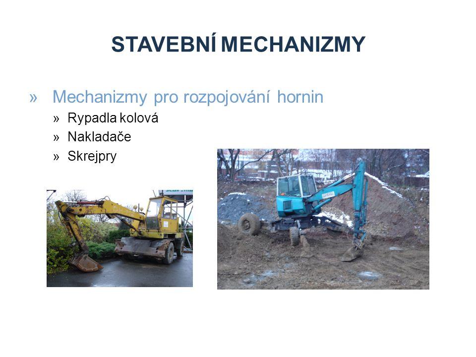 STAVEBNÍ MECHANIZMY Mechanizmy pro rozpojování hornin Rypadla kolová