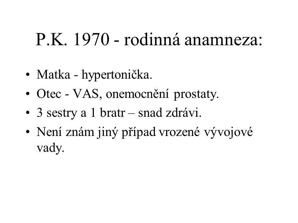 P.K. 1970 - rodinná anamneza: Matka - hypertonička.