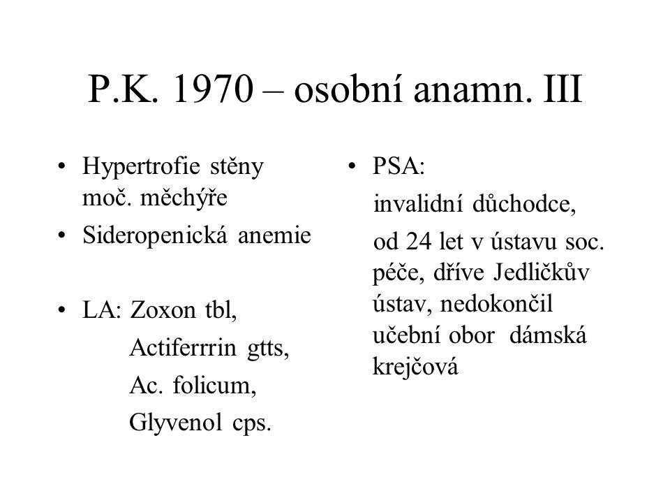 P.K. 1970 – osobní anamn. III Hypertrofie stěny moč. měchýře