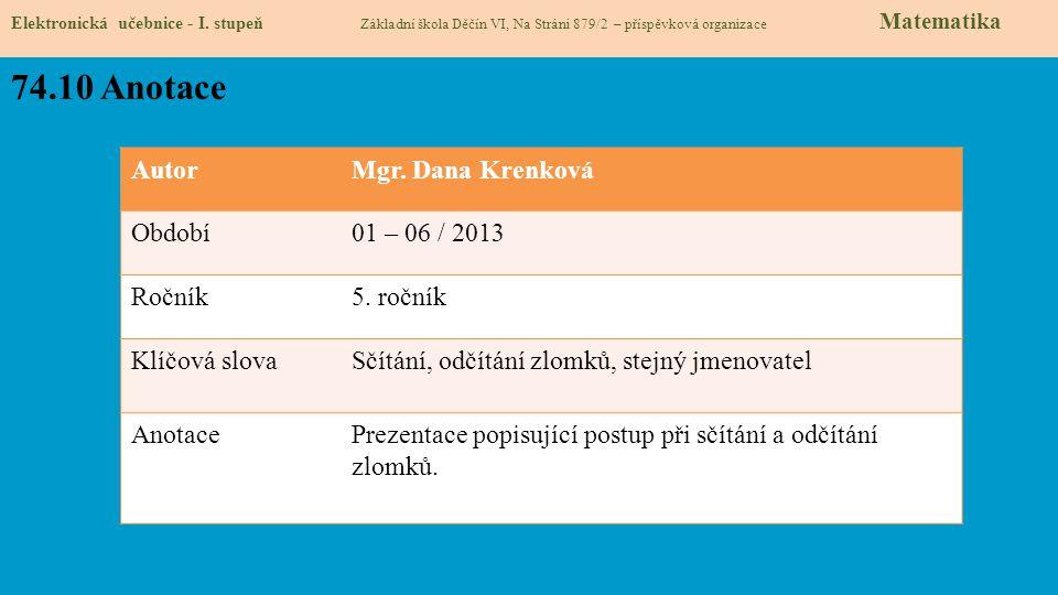 74.10 Anotace Autor Mgr. Dana Krenková Období 01 – 06 / 2013 Ročník