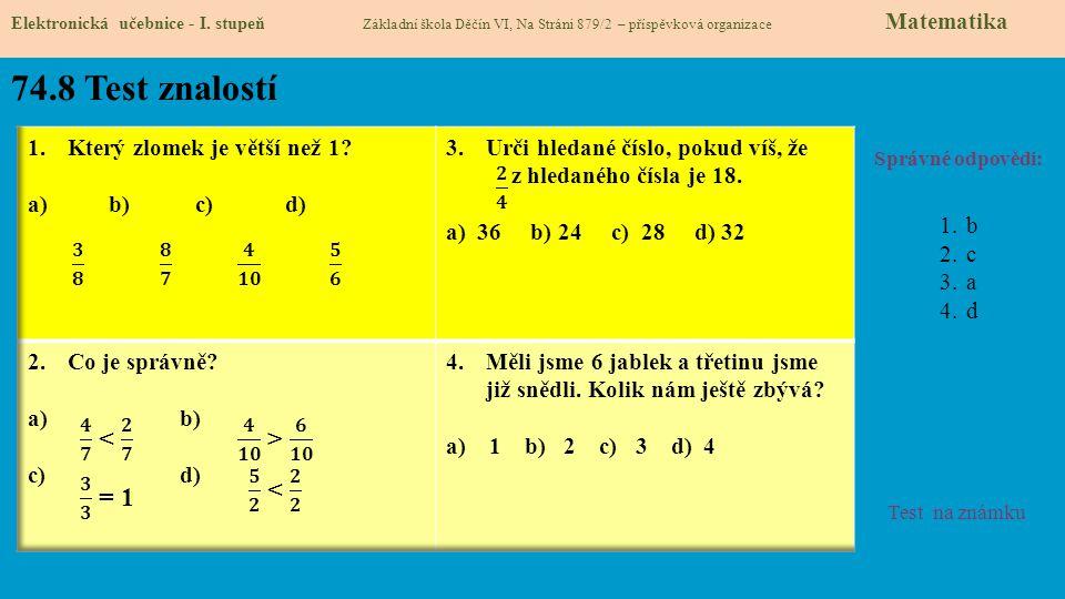 74.8 Test znalostí 𝟐 𝟒 𝟑 𝟖 𝟖 𝟕 𝟒 𝟏𝟎 𝟓 𝟔 𝟒 𝟕 < 𝟐 𝟕 𝟒 𝟏𝟎 > 𝟔 𝟏𝟎