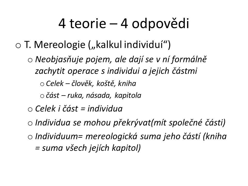 "4 teorie – 4 odpovědi T. Mereologie (""kalkul individuí )"