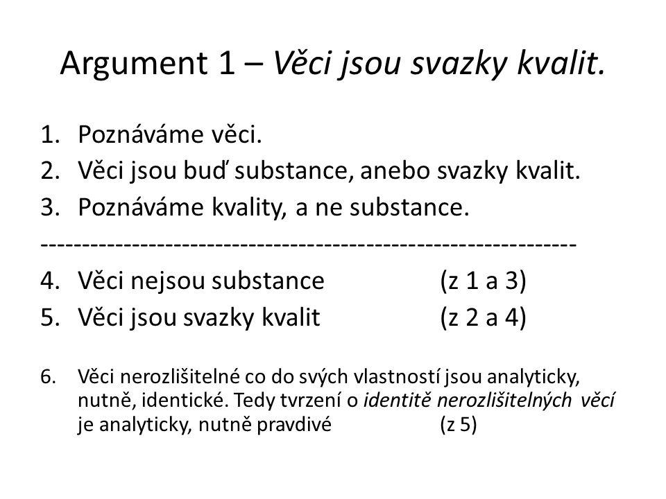 Argument 1 – Věci jsou svazky kvalit.
