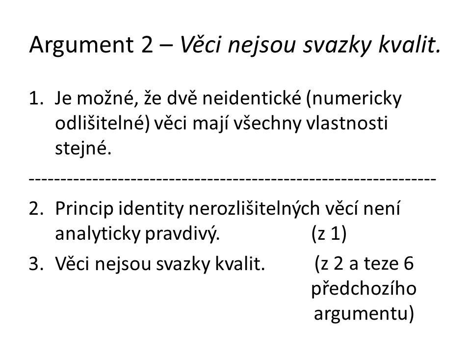 Argument 2 – Věci nejsou svazky kvalit.