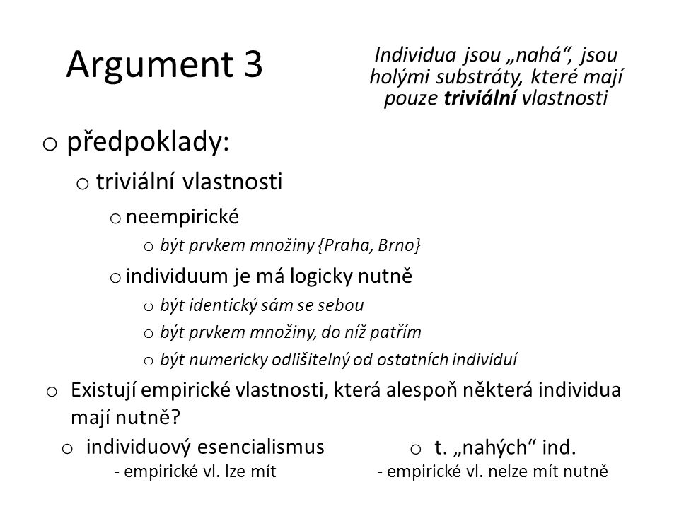 Argument 3 předpoklady: triviální vlastnosti