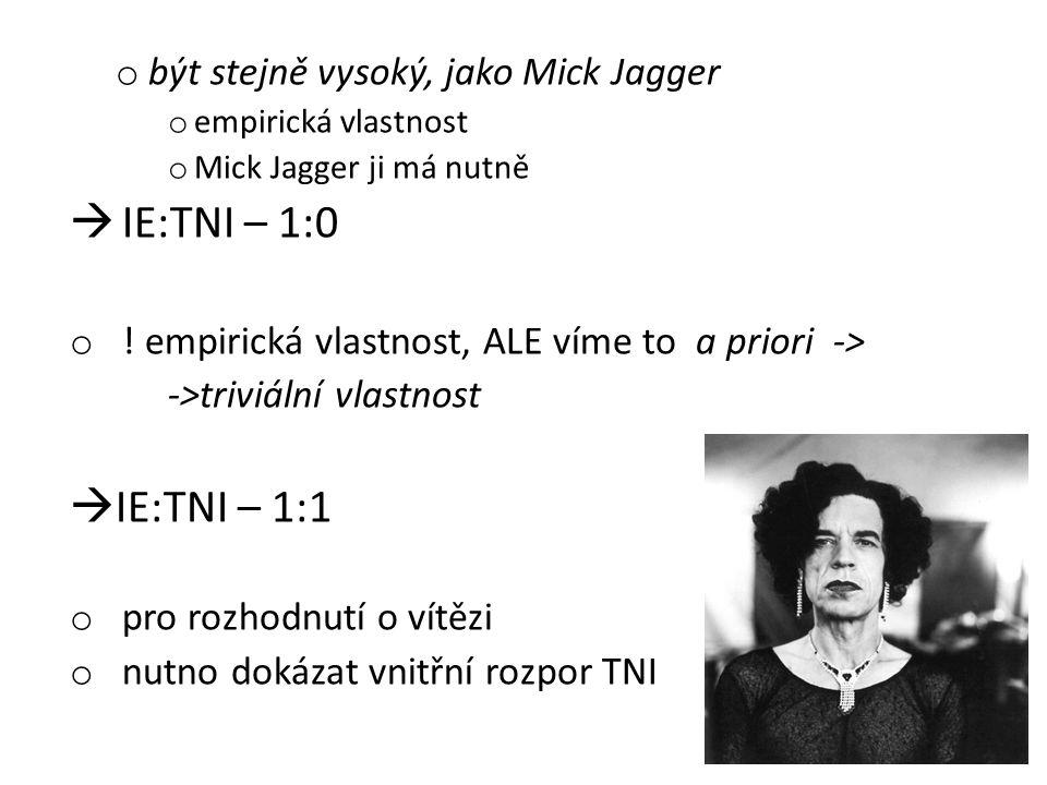 IE:TNI – 1:0 IE:TNI – 1:1 být stejně vysoký, jako Mick Jagger
