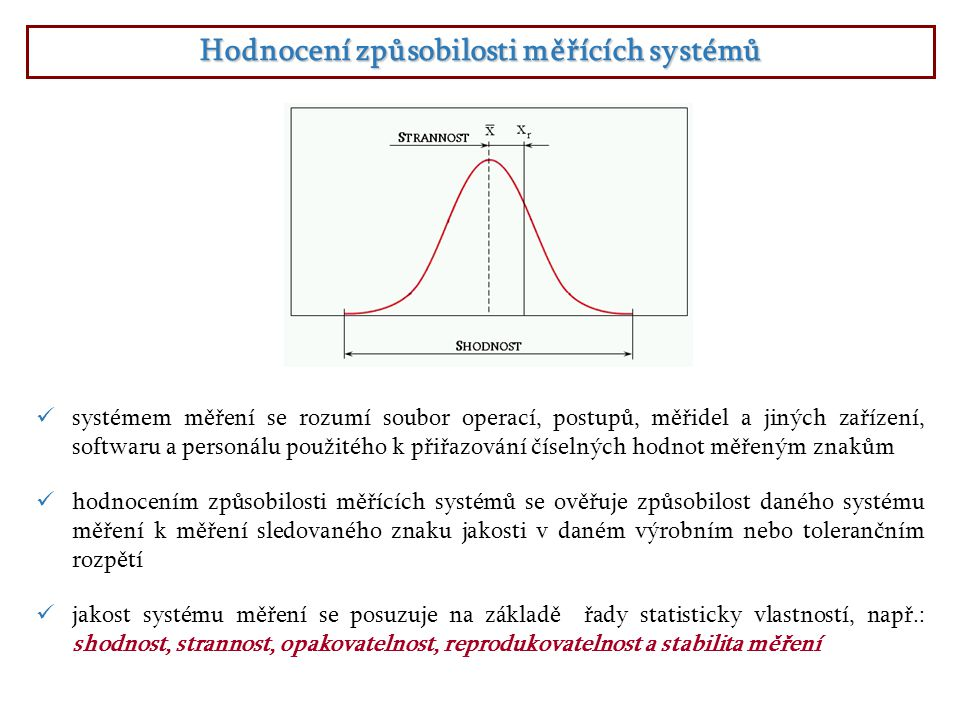 Hodnocení způsobilosti měřících systémů