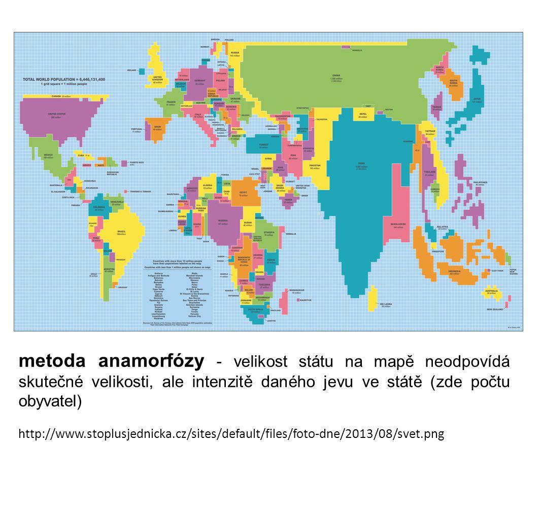 metoda anamorfózy - velikost státu na mapě neodpovídá skutečné velikosti, ale intenzitě daného jevu ve státě (zde počtu obyvatel)