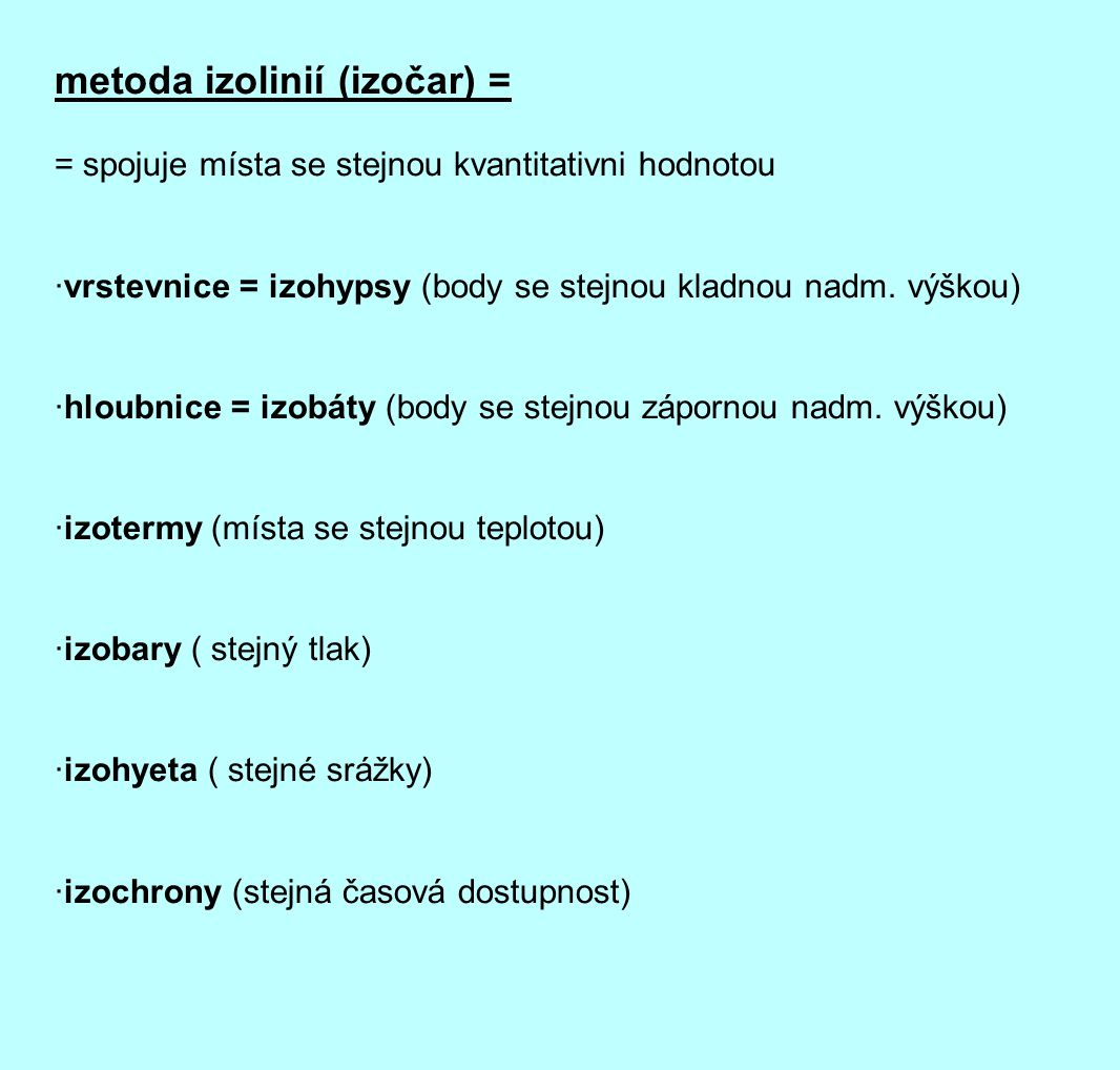 metoda izolinií (izočar) =