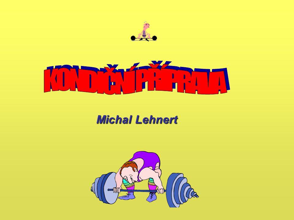 KONDIČNÍ PŘÍPRAVA Michal Lehnert