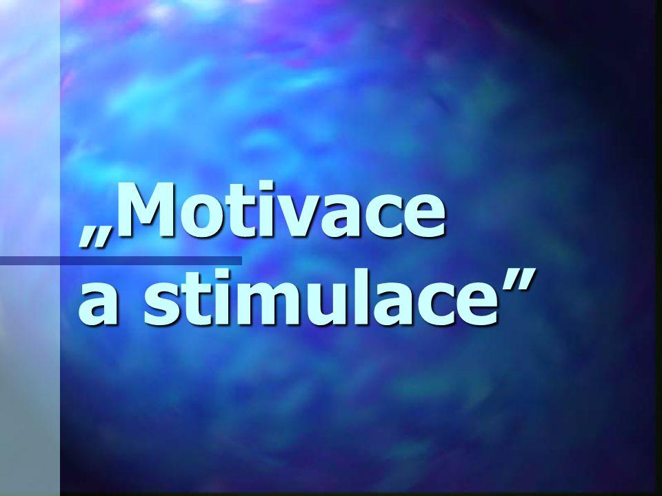 """""""Motivace a stimulace"""