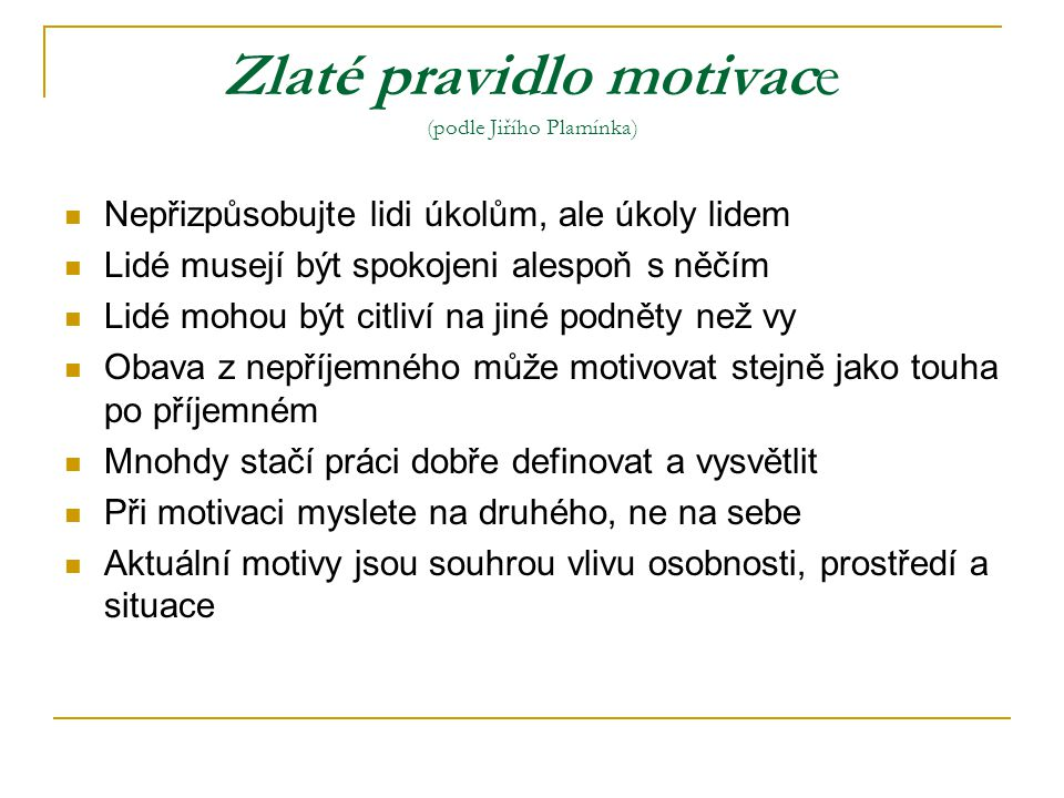 Zlaté pravidlo motivace (podle Jiřího Plamínka)