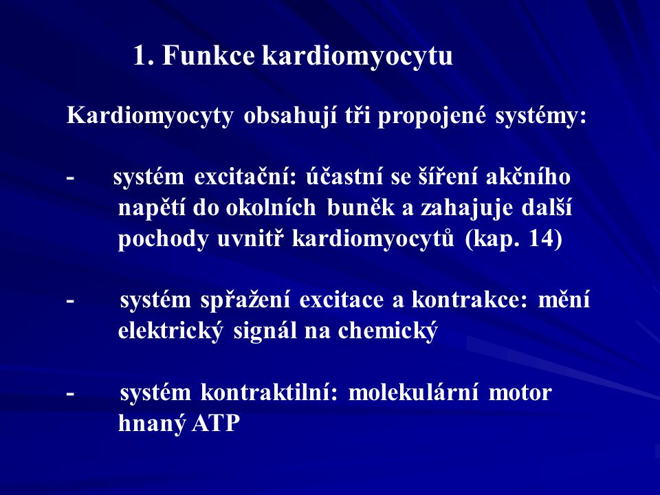 1. Funkce kardiomyocytu Kardiomyocyty obsahují tři propojené systémy: