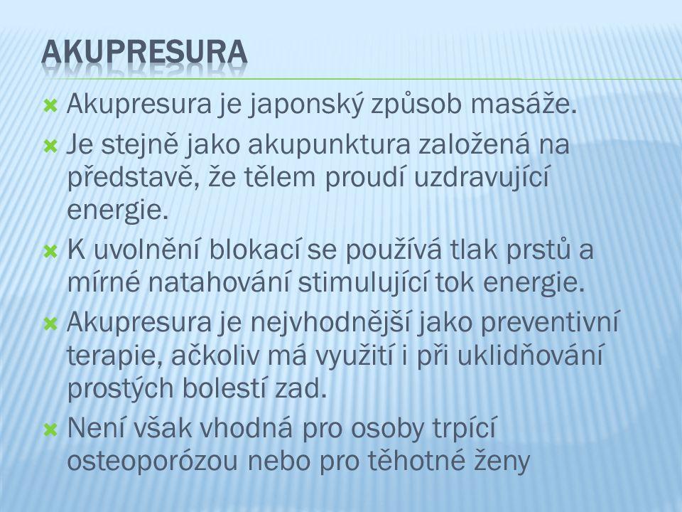 Akupresura Akupresura je japonský způsob masáže.