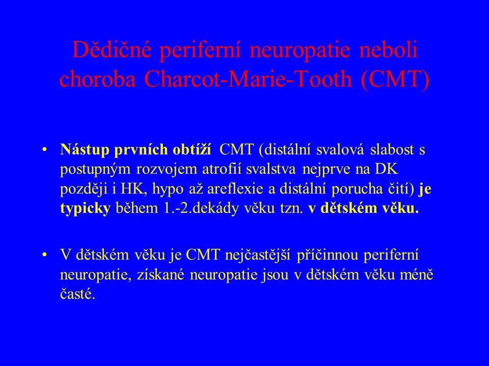 Dědičné periferní neuropatie neboli choroba Charcot-Marie-Tooth (CMT)